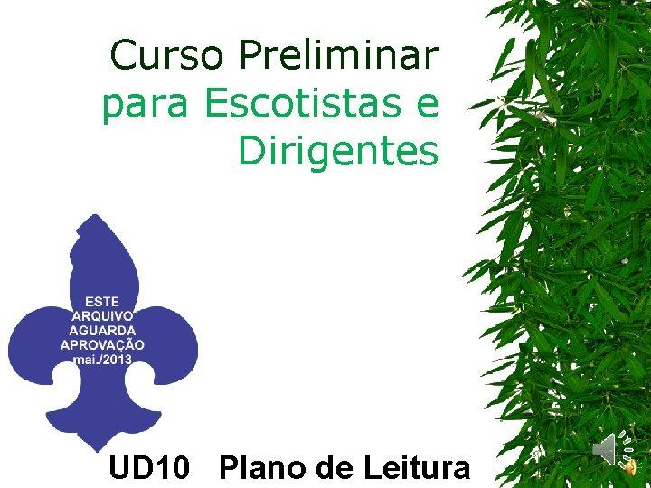 Curso Preliminar para Escotistas e Dirigentes UD 10