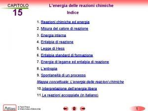 CAPITOLO Lenergia delle reazioni chimiche 15 Indice 1