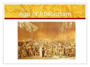 Age of Absolutism n The Age of Absolutism