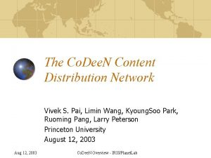 The Co Dee N Content Distribution Network Vivek