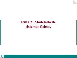 Tema 2 Modelado de sistemas fsicos 2 Indice