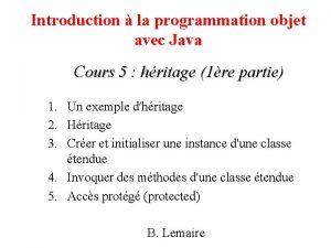 Introduction la programmation objet avec Java Cours 5