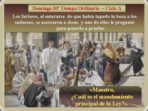 Domingo 30 Tiempo Ordinario Ciclo A Los fariseos