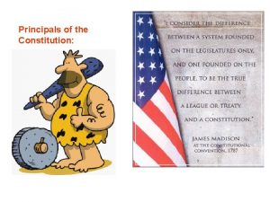 Principals of the Constitution Checks and Balances The