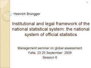 6 Heinrich Brngger Institutional and legal framework of