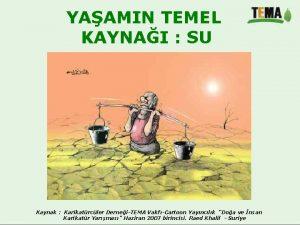 YAAMIN TEMEL KAYNAI SU Kaynak Karikatrcler DerneiTEMA VakfCartoon