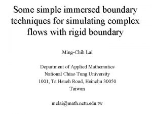 Some simple immersed boundary techniques for simulating complex