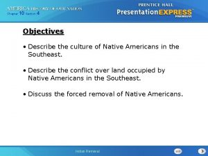 Chapter 10 Section 4 Objectives Describe the culture