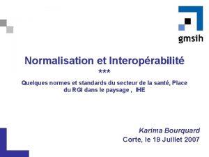 Normalisation et Interoprabilit Quelques normes et standards du