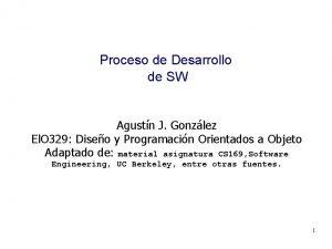 Proceso de Desarrollo de SW Agustn J Gonzlez