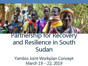 Partnership for Recovery and Resilience in South Sudan