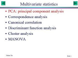 Multivariate statistics PCA principal component analysis Correspondence analysis