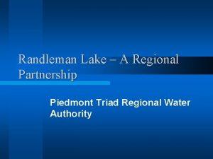 Randleman Lake A Regional Partnership Piedmont Triad Regional