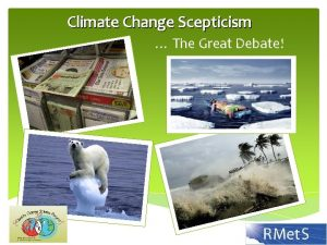 Climate Change Scepticism The Great Debate Climate Change