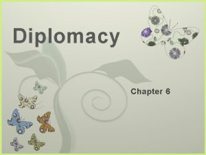 Diplomacy 7 Chapter 6 What is Diplomacy The