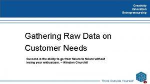 Creativity Innovation Entrepreneurship Gathering Raw Data on Customer