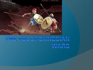 THE PELOPONNESIAN WARS The Delian League alliance of
