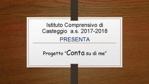 Istituto Comprensivo di Casteggio a s 2017 2018