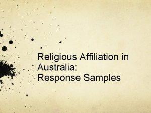 Religious Affiliation in Australia Response Samples Outline the