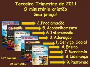 Terceiro Trimestre de 2011 O ministrio cristo Seu