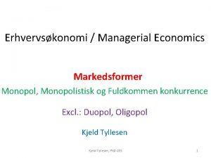 Erhvervskonomi Managerial Economics Markedsformer Monopol Monopolistisk og Fuldkommen