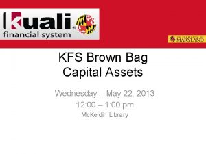 KFS Brown Bag Capital Assets Wednesday May 22