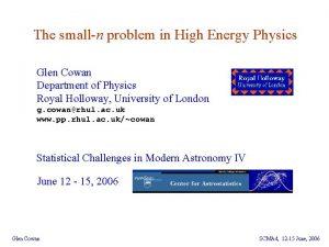 The smalln problem in High Energy Physics Glen