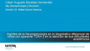 Csar Augusto Bautista Hernndez Mg Neuropsicologa y Educacin