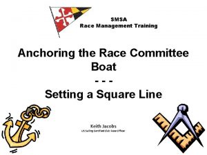 SMSA Race Management Training Anchoring the Race Committee