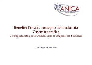 Benefici Fiscali a sostegno dellIndustria Cinematografica Unopportunit per