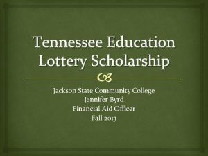 Tennessee Education Lottery Scholarship Jackson State Community College
