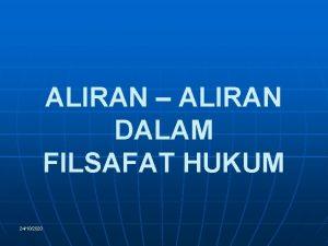 ALIRAN ALIRAN DALAM FILSAFAT HUKUM 24102020 Berbagai Aliran