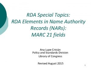 RDA Special Topics RDA Elements in Name Authority
