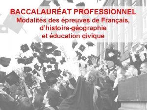 BACCALAURAT PROFESSIONNEL Modalits des preuves de Franais dhistoiregographie
