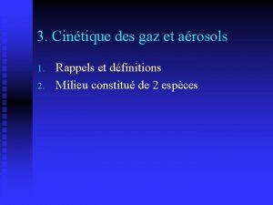 3 Cintique des gaz et arosols 1 2