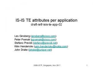 ISIS TE attributes per application draftietfisisteapp02 Les Ginsberg