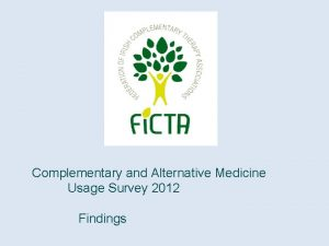 Complementary and Alternative Medicine Usage Survey 2012 Findings