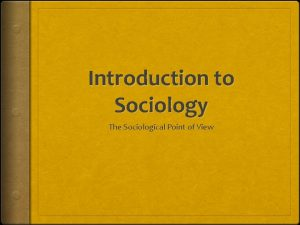 Introduction to Sociology The Sociological Point of View