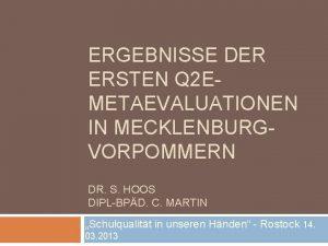 ERGEBNISSE DER ERSTEN Q 2 EMETAEVALUATIONEN IN MECKLENBURGVORPOMMERN