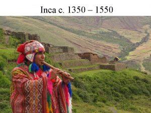 Inca c 1350 1550 Geography Western coast of