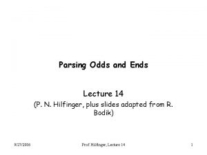 Parsing Odds and Ends Lecture 14 P N