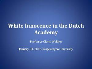 White Innocence in the Dutch Academy Professor Gloria