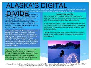ALASKAS DIGITAL DIVIDE If Alaska wants to grow