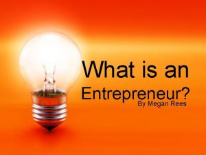 What is an Entrepreneur By Megan Rees Entrepreneur