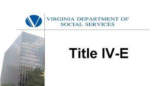 Title IVE Quality Assurance and Accountability QAA QAA
