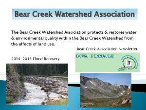 Bear Creek Watershed Association The Bear Creek Watershed