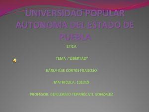 UNIVERSIDAD POPULAR AUTONOMA DEL ESTADO DE PUEBLA ETICA