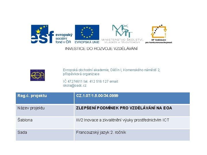 Evropsk obchodn akademie Dn I Komenskho nmst 2