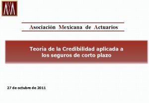 Asociacin Mexicana de Actuarios Teora de la Credibilidad