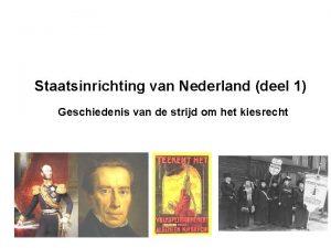 Staatsinrichting van Nederland deel 1 Geschiedenis van de